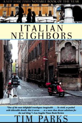 Italian Neighbors - Tim Parks