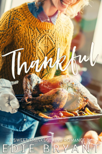 Thankful (A Sweet Thanksgiving Romance) - Edie Bryant pdf download