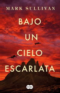 Bajo un cielo escarlata - Mark T. Sullivan pdf download