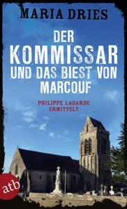 Der Kommissar und das Biest von Marcouf - Maria Dries pdf download