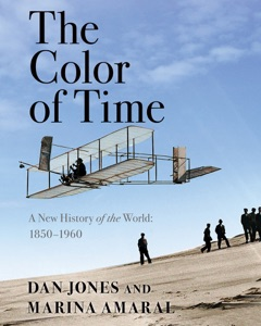 The Color of Time: A New History of the World: 1850-1960 - Dan Jones pdf download