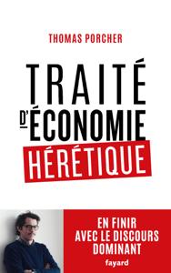 Traité d'économie hérétique - Thomas Porcher pdf download