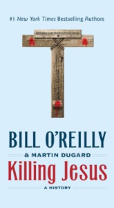 Killing Jesus - Bill O'Reilly & Martin Dugard pdf download