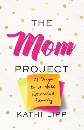 The Mom Project by Kathi Lipp PDF Download