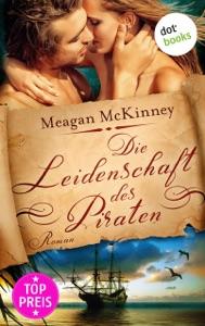 Die Leidenschaft des Piraten - Meagan McKinney & Dorothee von der Weppen pdf download