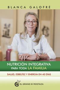 Nutrición integrativa para toda la familia - Blanca Galofré pdf download