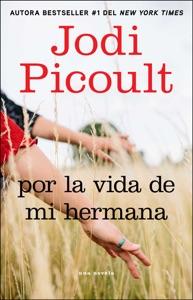 Por la vida de mi hermana (My Sister's Keeper) - Jodi Picoult pdf download