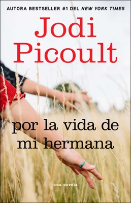 Por la vida de mi hermana (My Sister's Keeper) - Jodi Picoult pdf download