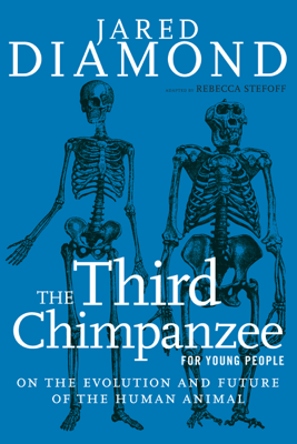 The Third Chimpanzee for Young People - Jared Diamond & Rebecca Stefoff