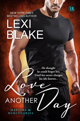 Love Another Day, Masters and Mercenaries, Book 14 - Lexi Blake pdf download