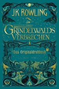Phantastische Tierwesen: Grindelwalds Verbrechen (Das Originaldrehbuch) - J.K. Rowling & Anja Hansen-Schmidt pdf download
