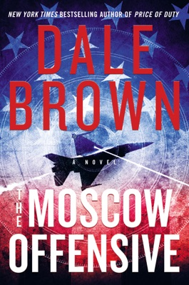 The Moscow Offensive - Dale Brown pdf download