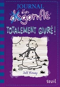 Journal d'un dégonflé - tome 13 Totalement givré - Jeff Kinney pdf download