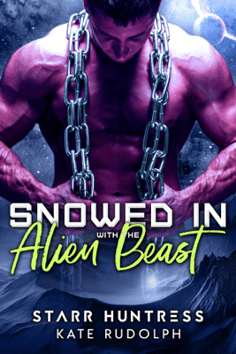 Snowed in with the Alien Beast - Kate Rudolph & Starr Huntress