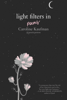 Light Filters In: Poems - Caroline Kaufman