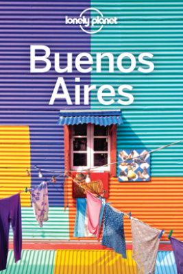Buenos Aires Travel Guide - Lonely Planet