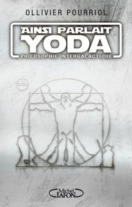 Ainsi parlait Yoda - Ollivier Pourriol pdf download