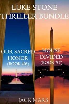 Luke Stone Thriller Bundle: Our Sacred Honor (#6) and House Divided (#7) - Jack Mars pdf download