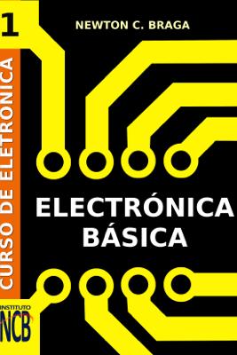 Curso de Electrónica - Electrónica Básica - Newton C. Braga