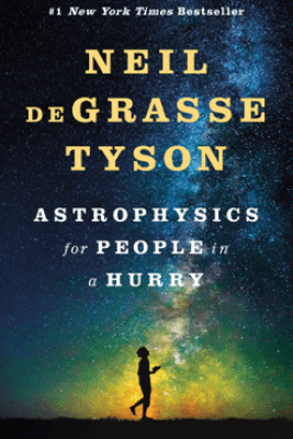 Astrophysics for People in a Hurry - Neil de Grasse Tyson