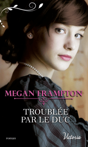 Troublée par le duc - Megan Frampton pdf download