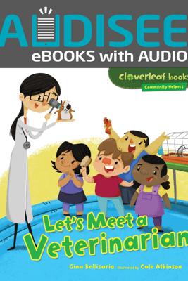 Let's Meet a Veterinarian (Enhanced Edition) - Gina Bellisario
