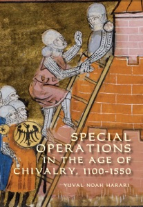 Special Operations in the Age of Chivalry, 1100-1550 - Yuval Noah Harari pdf download