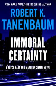 Immoral Certainty - Robert K. Tanenbaum pdf download