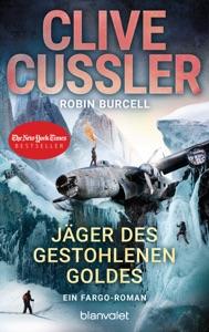 Jäger des gestohlenen Goldes - Clive Cussler & Robin Burcell pdf download