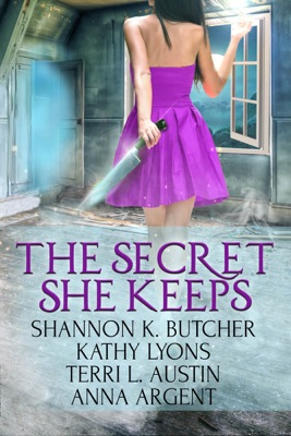 The Secret She Keeps - Shannon K. Butcher, Kathy Lyons, Terri L. Austin & Anna Argent pdf download