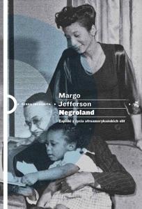 Negroland. Zapiski z życia afroamerykańskich elit - Margo Jefferson pdf download