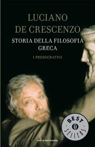 Storia della filosofia greca - 1. I presocratici - Luciano De Crescenzo pdf download