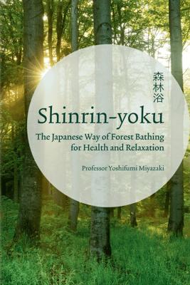 Shinrin-yoku - Yoshifumi Miyazaki