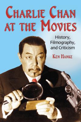 Charlie Chan at the Movies - Ken Hanke