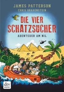 Die vier Schatzsucher - Abenteuer am Nil  Band 2 - James Patterson & Chris Grabenstein pdf download