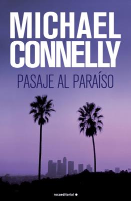 Pasaje al paraíso - Michael Connelly pdf download
