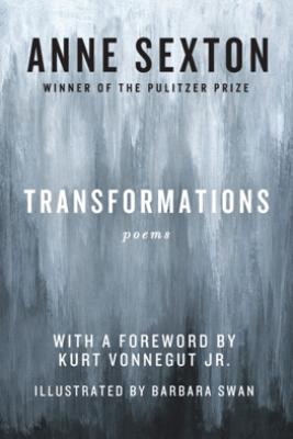 Transformations - Anne Sexton