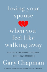Loving Your Spouse When You Feel Like Walking Away - Gary Chapman pdf download