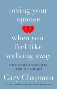 Loving Your Spouse When You Feel Like Walking Away - Gary Chapman pdf download