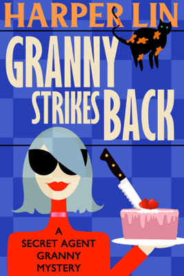 Granny Strikes Back - Harper Lin
