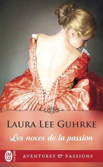 Les noces de la passion by Laura Lee Guhrke PDF Download
