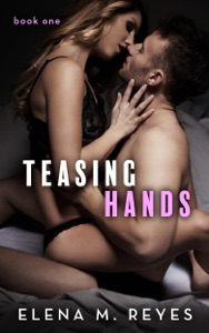 Teasing Hands - Book One - Elena M. Reyes pdf download