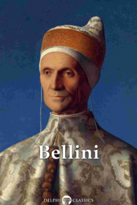 Delphi Complete Works of Giovanni Bellini (Illustrated) - Giovanni Bellini & Peter Russell