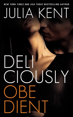 Deliciously Obedient - Julia Kent pdf download