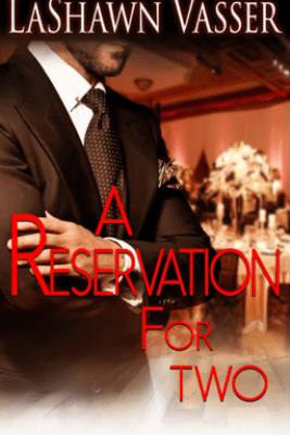 A Reservation For Two - LaShawn Vasser