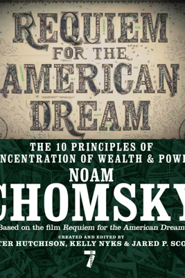 Requiem for the American Dream - Noam Chomsky, Peter Hutchison, Kelly Nyks & Jared P. Scott