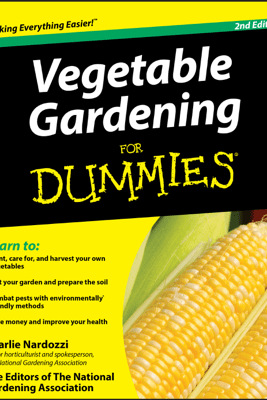Vegetable Gardening for Dummies - Charlie Nardozzi & The Editors of the National Gardening Association