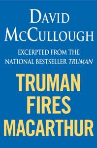 Truman Fires MacArthur (ebook excerpt of Truman) - David McCullough pdf download