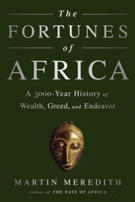 The Fortunes of Africa - Martin Meredith