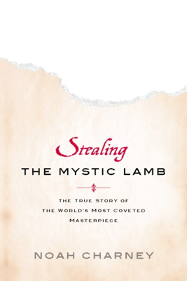 Stealing the Mystic Lamb - Noah Charney
